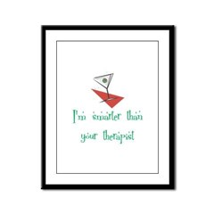 Smarter Than Your Therapist Framed Panel Print