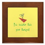Smarter Than Your Therapist Framed Tile