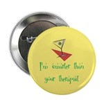 "Smarter Than Your Therapist 2.25"" Button (10"