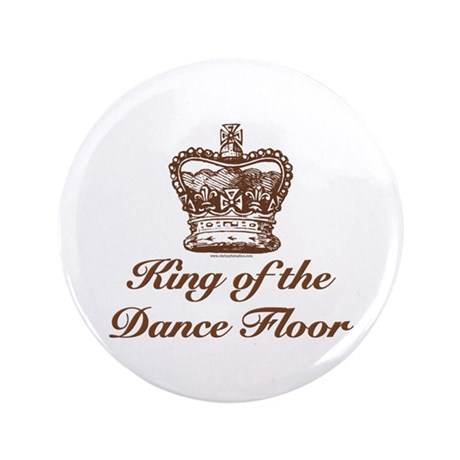 "King of the Dance Floor 3.5"" Button"