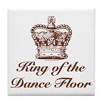 King of the Dance Floor Tile Coaster