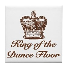 King of the Dance Floor Tile Coaster