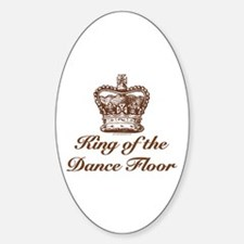 King of the Dance Floor Oval Decal