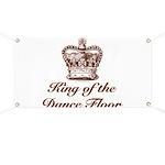 King of the Dance Floor Banner