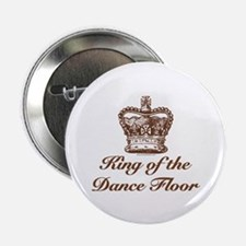 """King of the Dance Floor 2.25"""" Button (10 pack)"""