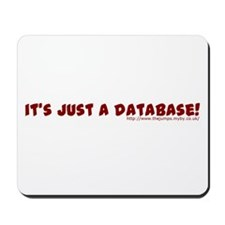 It's Just a database Mousemat
