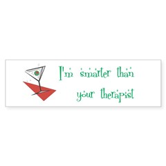Smarter Than Your Therapist Bumper Bumper Sticker