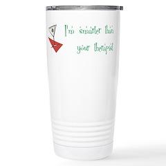 Smarter Than Your Therapist Travel Mug