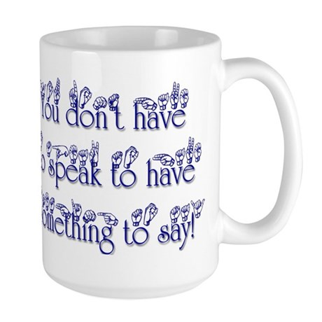 You don't have to speak to ha Large Mug