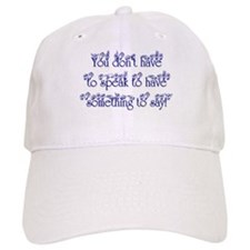 You don't have to speak to ha Baseball Cap
