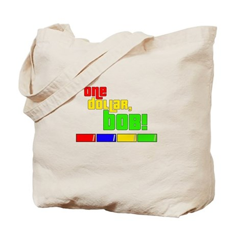 One Dollar, Bob! Tote Bag