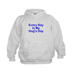Every Day Is My Dog's Day Hoodie