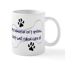 My Dalmatian Isn't Spoiled Mug