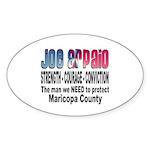 Sheriff Joe Arpaio the man we Oval Sticker (50 pk)