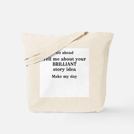 Go ahead...brilliant Tote Bag