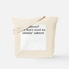 Subtext? We don't need no... Tote Bag
