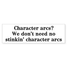 Character arcs? Bumper Bumper Stickers