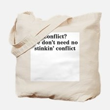 Conflict? We don't need no... Tote Bag