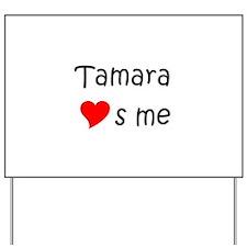Cool Tamara Yard Sign