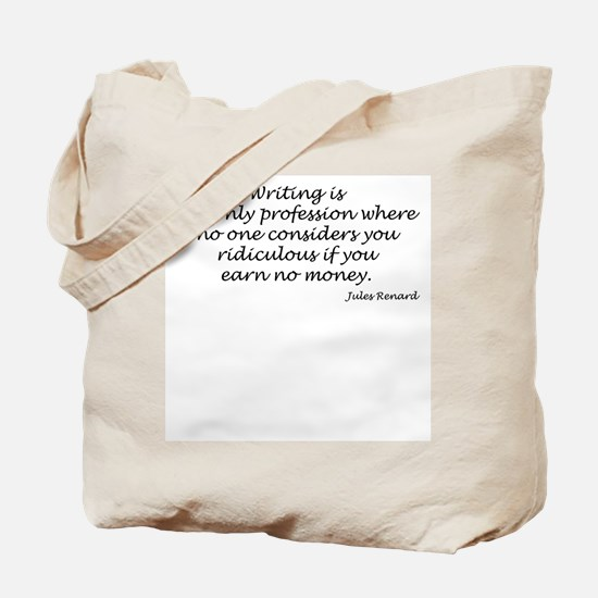 Writing is the only... Tote Bag