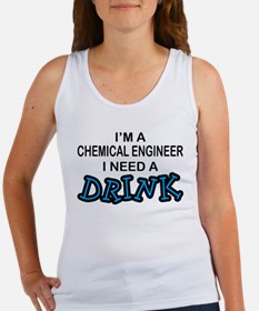 Chemical Engineer Need a Drink Women's Tank Top