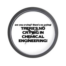 There's No Crying in Chemical Engineering Wall Clo
