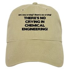There's No Crying in Chemical Engineering Baseball Cap