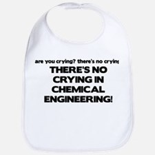 There's No Crying in Chemical Engineering Bib