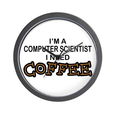 Computer Scientist Need Coffee Wall Clock