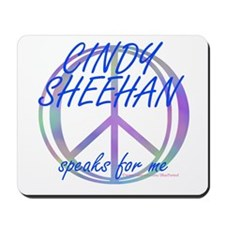Cindy Sheehan Speaks For Me Mousepad