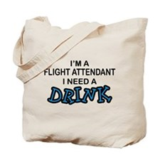 Flight Attendant Need a Drink Tote Bag