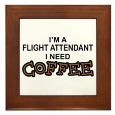 Flight Attendant Need Coffee Framed Tile