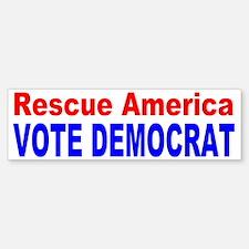 Rescue America VOTE DEMOCRAT Bumper Bumper Bumper Sticker