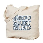 Thou Must Sled Tote Bag