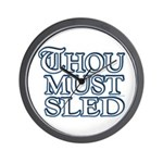 Thou Must Sled Wall Clock