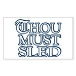 Thou Must Sled Rectangle Sticker