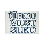 Thou Must Sled Rectangle Magnet