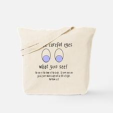 Be Careful Little Eyes - Matt Tote Bag