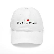 I Love My Aunt Diane Cap