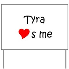 Unique Tyra Yard Sign