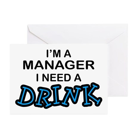 Manager Need a Drink Greeting Cards (Pk of 10)