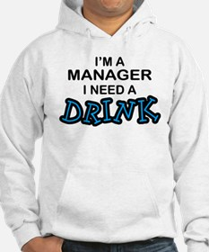 Manager Need a Drink Hoodie