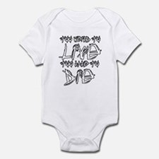 Live And Die Infant Bodysuit