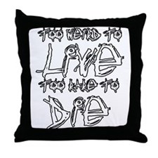 Live And Die Throw Pillow