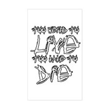 Live And Die Decal