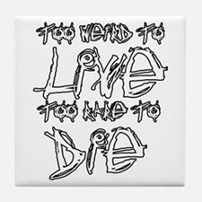 Live And Die Tile Coaster