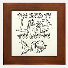 Live And Die Framed Tile