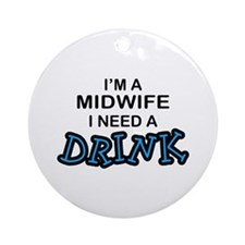 Midwife Need a Drink Ornament (Round)