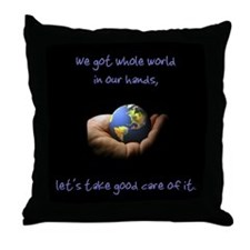 Whole World (good care) Throw Pillow