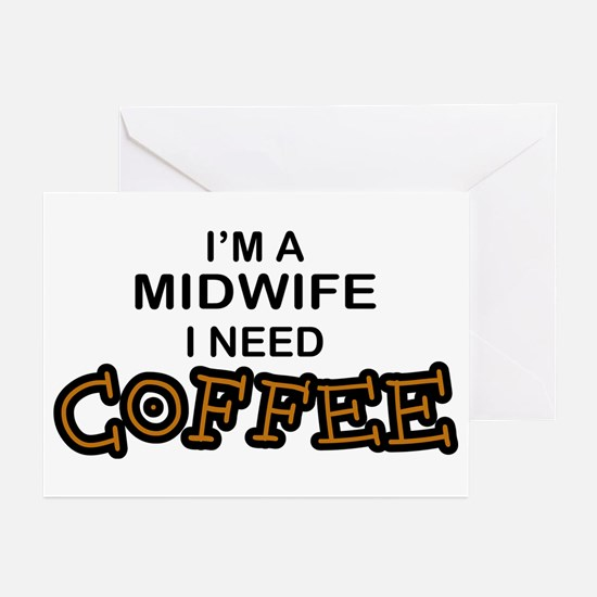 Midwife Need Coffee Greeting Cards (Pk of 10)